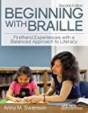 img - for Beginning with Braille: Firsthand Experiences with a Balanced Approach to Literacy book / textbook / text book