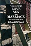 img - for Philosophy of Love, Sex, and Marriage: An Introduction by Halwani, Raja(April 2, 2010) Paperback book / textbook / text book