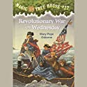 Magic Tree House, Book 22: Revolutionary War on Wednesday (       UNABRIDGED) by Mary Pope Osborne Narrated by Mary Pope Osborne