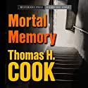 Mortal Memory (       UNABRIDGED) by Thomas H. Cook Narrated by Traber Burns