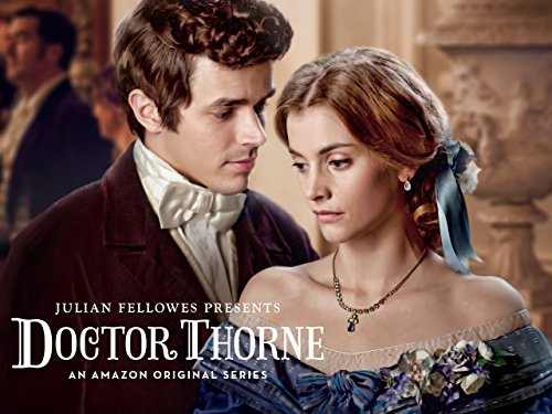 Julian Fellowes Presents Doctor Thorne Season 1 Official Trailer