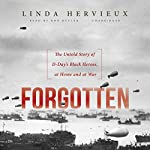 Forgotten: The Untold Story of D-day's Black Heroes, at Home and at War | Linda Hervieux