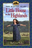 The Little House in the Highlands (Little House The Martha Years) (0064407128) by Graef, Renee