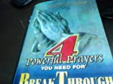 4 POWERFUL PRAYERS YOU NEED FOR BREAKTHROUGH