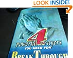 4 POWERFUL PRAYERS YOU NEED FOR BREAK...