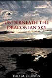 Dale M. Chatwin Underneath the Draconian Sky