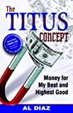 Image of The Titus Concept: Money for My Best and Highest Good