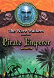 img - for Pirate Emperor (Wave Walkers) book / textbook / text book