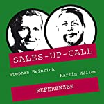 Referenzen (Sales-up-Call) | Stephan Heinrich,Martin Müller