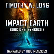 Symbiosis: Impact Earth, Book 1 Audiobook by Timothy W. Long Narrated by Todd Menesses