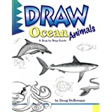 Draw Ocean Animals (Learn to Draw (Peel)) D. C. DuBosque