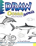 Draw Ocean Animals (Learn to Draw (Peel))