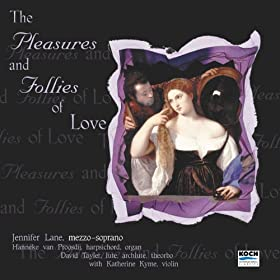 "Lane, Jennifer: ""pleasures And Follies Of Love"" - Music Of Purcell, Blow, Dowland, Johnson"