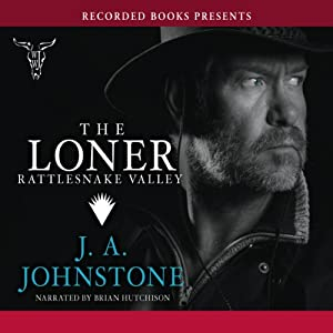 The Loner: Rattlesnake Valley | [J.A. Johnstone]