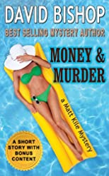 Money & Murder, a Matt Kile Mystery, a Short Story with Bonus Content