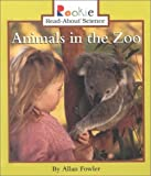 Animals in the Zoo (Rookie Read-About Science) (0516212184) by Fowler, Allan