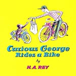 Curious George Rides a Bike (Unabridged) | Margret Rey,H. A. Rey