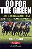 Go for the Green: Turf Racing Made Easy (The Handicapper's Guide to Grass Racing)