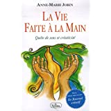 La vie faite  la main : Qute de sens et crativitpar Anne-Marie Jobin