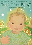 Who's That Baby?: New-Baby Songs (0060529393) by Creech, Sharon