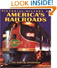 Pictorial History of America's Railroads: 150 Years of Railroading