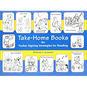 Take-Home Books for Tucker Signing Strategies for Reading