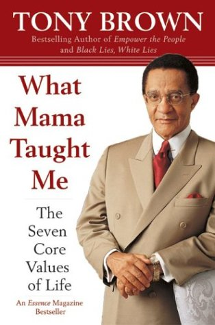 What Mama Taught Me: The Seven Core Values of Life