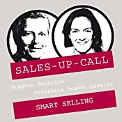 Smart Selling (Sales-up-Call) | Stephan Heinrich, Franziska Brandt-Biesler
