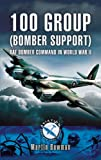 Image of 100 Group - Bomber Support: Raf Bomber Command in World War II (Aviation Heritage Trail)