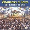 Chansons A Boire : Fête De La Bière A Munich