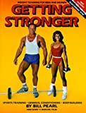 Getting Stronger Sports Training: Weight Training for Men and Women (0936070048) by Pearl, Bill