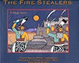 img - for The Fire Stealers: A Hopi Story book / textbook / text book