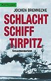Schlachtschiff Tirpitz. Ein Tatsachenbericht. (3453871006) by Brennecke, Jochen