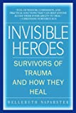 img - for Invisible Heroes: Survivors of Trauma and How They Heal book / textbook / text book