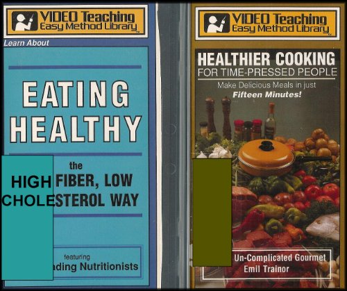 Two Vhs Healthier Living Set: Eating Healthy - The High Fiber, Low Cholesterol Way And Healthier Cooking For Time Pressed People [2 Vhs Video Set]