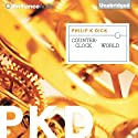 Counter-Clock World (       UNABRIDGED) by Philip K. Dick Narrated by Patrick Lawlor