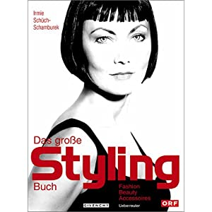 Das grosse Styling-Buch: Fashion, Beauty & Accessoires