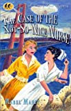 The Case of the Not-So-Nice Nurse (Nancy Clue Mysteries) (1573441651) by Mabel Maney