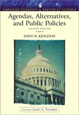 Agendas, Alternatives, and Public Policies (Longman Classics Edition) (2nd Edition) (Longman Classics in Political Science)