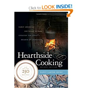 Hearthside Cooking: Early American Southern Cuisine Updated for Today's Hearth and Cookstove - Nancy Carter Crump