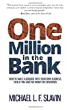 img - for One Million in the Bank: How To Make $1,000,000 With Your Own Business Even If You Have No Money or Experience book / textbook / text book