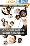 A Newbies Guide to Social Networking:...