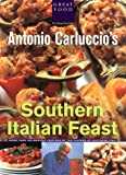 img - for Antonio Carluccio's Southern Italian Feast book / textbook / text book