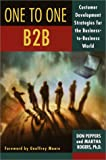 The One to One B2B: Customer Relationship Management Strategies for the Real Economy