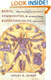 Bodies, Commodities, and Biotechnologies: Death, Mourning, and Scientific Desire in the Realm of Human Organ Transfer (Leonard Hastings Schoff Lectures)
