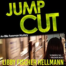 Jump Cut: The Ellie Foreman Mysteries, Book 5 Audiobook by Libby Fischer Hellmann Narrated by Nan McNamara