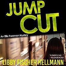 Jump Cut: The Ellie Foreman Mysteries, Book 5 | Livre audio Auteur(s) : Libby Fischer Hellmann Narrateur(s) : Nan McNamara