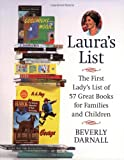 Laura's List: The First Lady's List of 57 Great Books for Families and Children (1585425036) by Darnall, Beverly