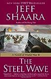 The Steel Wave: A Novel of World War II (0345461401) by Shaara, Jeff
