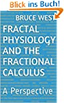 Fractal Physiology and the Fractional...